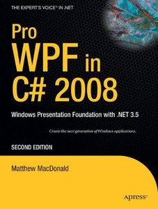 Pro WPF in C# 2008: Windows Presentation Foundation with .NET 3.5, 2/e (Paperback)-cover