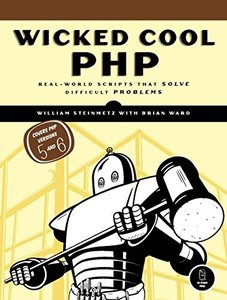 Wicked Cool PHP: Real-World Scripts That Solve Difficult Problems-cover