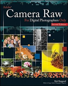 Adobe Camera Raw for Digital Photographers Only, 2/e (Paperback)-cover