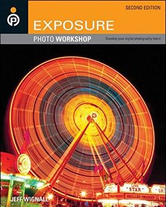 Exposure Photo Workshop: Develop Your Digital Photography Talent (Paperback)-cover