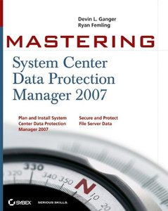 Mastering System Center Data Protection Manager 2007 (Paperback)-cover