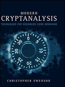 Modern Cryptanalysis: Techniques for Advanced Code Breaking (Hardcover)