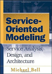 Service-Oriented Modeling (SOA): Service Analysis, Design, and Architecture-cover