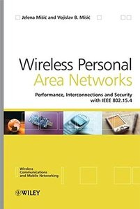 Wireless Personal Area Networks: Performance, Interconnection, and Security with IEEE 802.15.4-cover