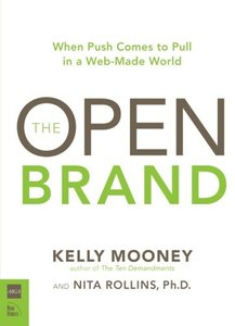 The Open Brand: The When Push Comes to Pull in a Web-Made World