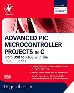 Advanced PIC Microcontroller Projects in C: From USB to RTOS with the PIC 18F Series (Paperback)-cover