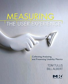 Measuring the User Experience: Collecting, Analyzing, and Presenting Usability Metrics (Paperback)-cover