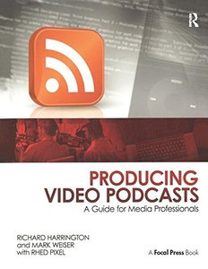 Producing Video Podcasts: A Guide for Media Professionals (Paperback)-cover
