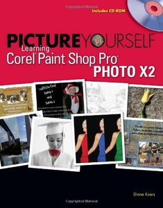 Picture Yourself Learning Corel Paint Shop Pro X2 (Paperback)-cover