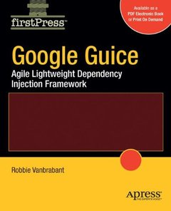 Google Guice: Agile Lightweight Dependency Injection Framework-cover