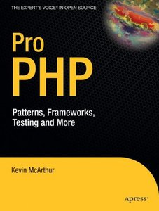 Pro PHP: Patterns, Frameworks, Testing and More-cover