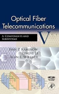 Optical Fiber Telecommunications V A: Components and Subsystems, 5/e (Hardcover)-cover