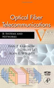 Optical Fiber Telecommunications V B: Systems and Networks, 5/e-cover