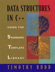 Data Structures in C++ : Using the Standard Template Library (STL) (Hardcover)-cover