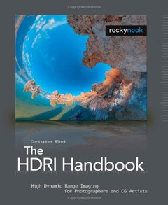 The HDRI Handbook: High Dynamic Range Imaging for Photographers and CG Artists +DVD-cover