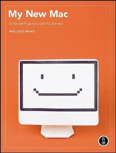 My New Mac: 52 Simple Projects to Get You Started (Paperback)-cover