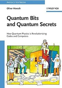 Quantum Bits and Quantum Secrets: How Quantum Physics is revolutionizing Codes and Computers