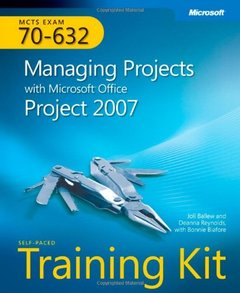 MCTS Self-Paced Training Kit (Exam 70-632): Managing Projects with Microsoft Office Project 2007 (Paperback)-cover