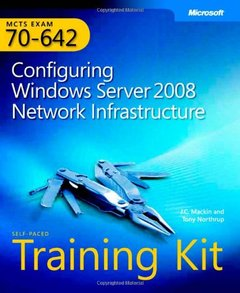 MCTS Self-Paced Training Kit (Exam 70-642): Configuring Windows Server 2008 Network Infrastructure (Hardcover)-cover