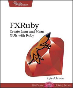 FXRuby: Create Lean and Mean GUIs with Ruby-cover