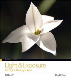 Practical Artistry: Light & Exposure for Digital Photographers (Paperback)