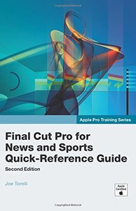 Apple Pro Training Series: Final Cut Pro for News and Sports Quick-Reference Guide, 2/e (Paperback)-cover