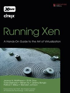Running Xen: A Hands-On Guide to the Art of Virtualization-cover