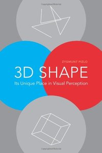 3D Shape: Its Unique Place in Visual Perception-cover
