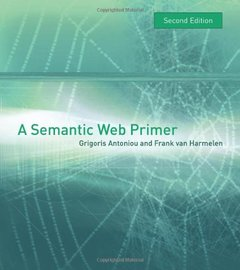 A Semantic Web Primer, 2/e (Hardcover)-cover