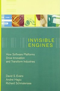 Invisible Engines: How Software Platforms Drive Innovation and Transform Industries(Paperback)-cover