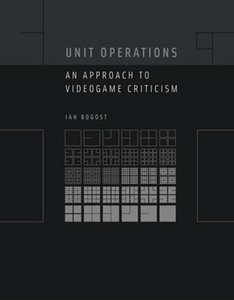 Unit Operations: An Approach to Videogame Criticism (Paperback)-cover