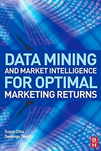 Data Mining and Market Intelligence for Optimal Marketing Returns (Hardcover)-cover