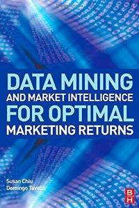 Data Mining and Market Intelligence for Optimal Marketing Returns (Hardcover)-cover