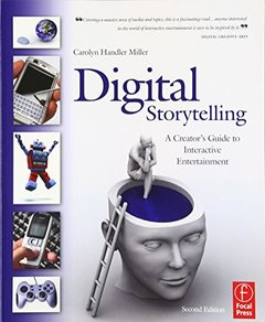Digital Storytelling : A creator's guide to interactive entertainment, 2/e (Paperback)-cover