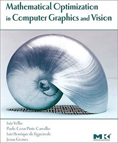 Mathematical Optimization in Computer Graphics and Vision (Hardcover)-cover