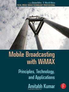 Mobile Broadcasting with WiMAX: Principles, Techology, and Applications-cover