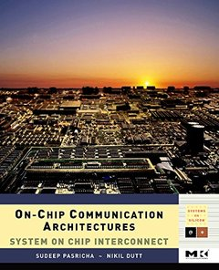 On-Chip Communication Architectures: System on Chip Interconnect (Hardcover)