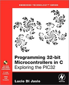 Programming 32-bit Microcontrollers in C: Exploring the PIC32 (Paperback)-cover