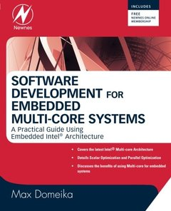 Software Development for Embedded Multi-core Systems: A Practical Guide Using Embedded Intel Architecture-cover