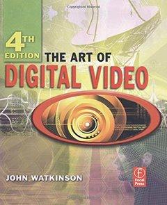 The Art of Digital Video, 4/e