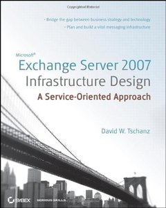 Exchange Server 2007 Infrastructure Design: A Service-Oriented Approach-cover