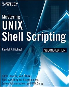 Mastering Unix Shell Scripting: Bash, Bourne, and Korn Shell Scripting for Programmers, System Administrators, and UNIX Gurus, 2/e (Paperback)-cover
