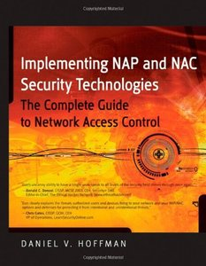 Implementing NAP and NAC Security Technologies: The Complete Guide to Network Access Control (Hardcover)