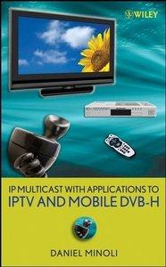 IP Multicast with Applications to IPTV and Mobile DVB-H-cover