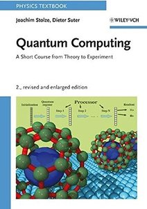 Quantum Computing, Revised and Enlarged: A Short Course from Theory to Experiment, 2/e-cover