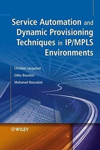 Service Automation and Dynamic Provisioning Techniques in IP/MPLS Environments-cover