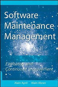 Software Maintenance Management: Evaluation and Continuous Improvement (Paperback)