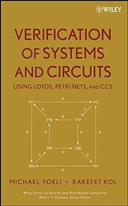 Verification of Systems and Circuits Using LOTOS, Petri Nets, and CCS-cover