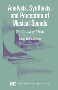 Analysis, Synthesis, and Perception of Musical Sounds: The Sound of Music