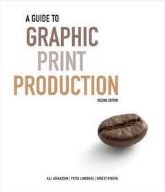 A Guide to Graphic Print Production, 2/e-cover